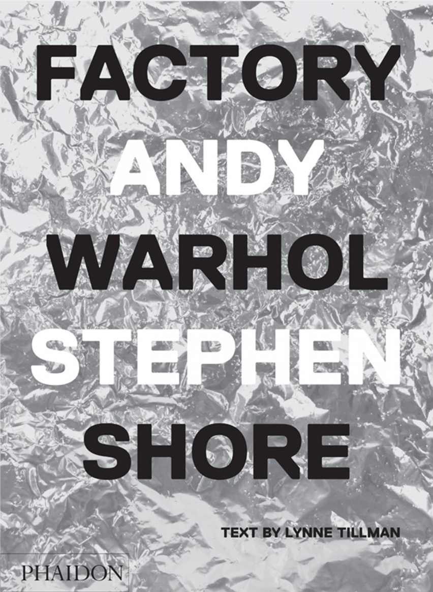 phaidon-factory-andy-warhol-stephen-shore